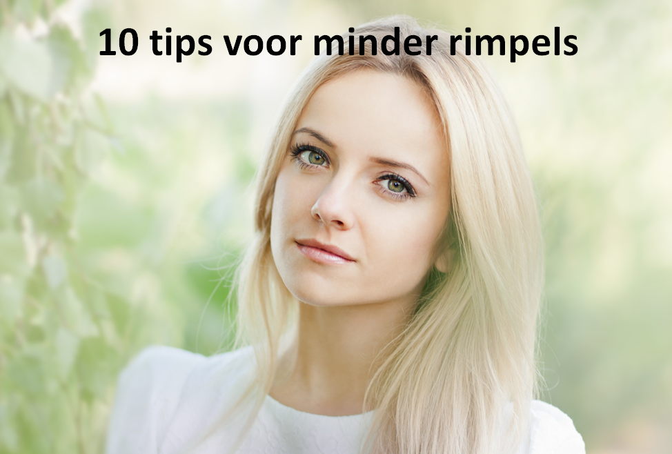 10 tips voor minder rimpels