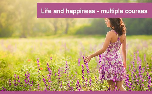 Life and happiness - multiple courses